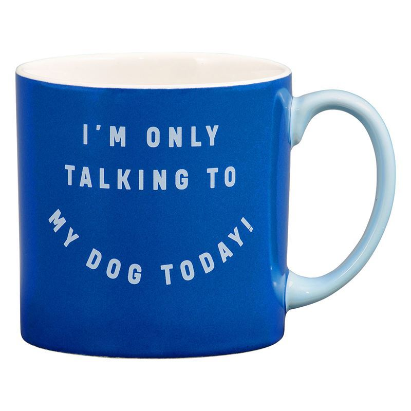 Wild & Woofy – I'm only Talking to my Dog Today Mug Blue